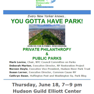You Gotta Have Park! Private Philanthropy & Public Parks, Panel in Chelsea, Thurs. June 18th