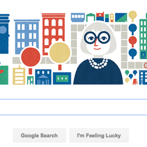 Jane Jacobs & The Arch Grace Google Home Page for Jacobs' 100th Birthday; Lots of Coverage