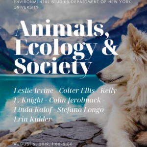 Animals, Ecology & Society Conference at NYU Friday, August 9th